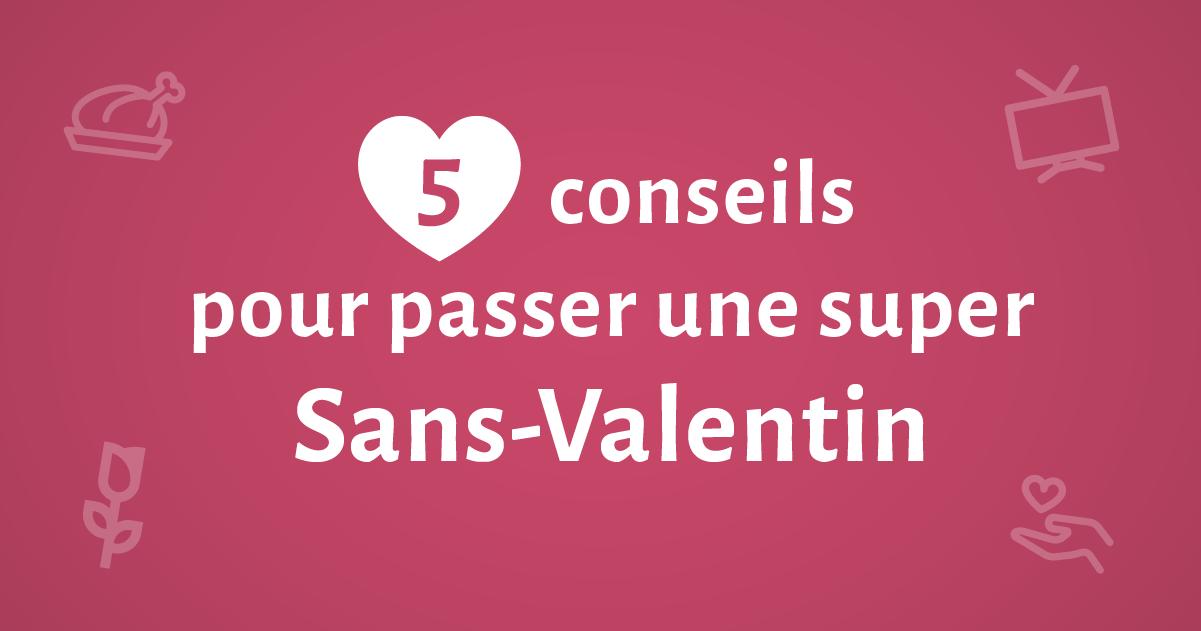 5 conseils pour passer une super Sans-Valentin